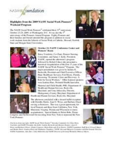 Highlights from the 2009 NASW Social Work Pioneers® Weekend Program The NASW Social Work Pioneers® celebrated their 15th anniversary October 23-24, 2009, in Washington, D.C. It was also the 5th anniversary of the Pione