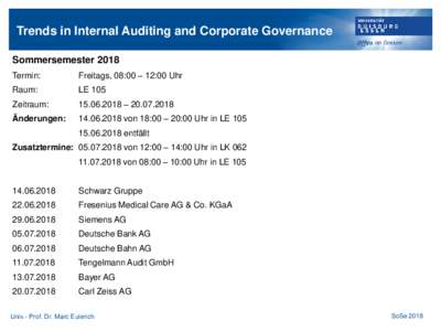 Trends in Internal Auditing and Corporate Governance Sommersemester 2018 Termin: Freitags, 08:00 – 12:00 Uhr