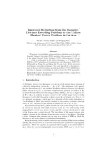 Improved Reduction from the Bounded Distance Decoding Problem to the Unique Shortest Vector Problem in Lattices Shi Bai1 , Damien Stehl´e1 and Weiqiang Wen1 1