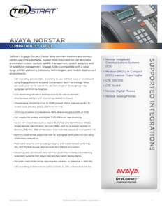 AvayA Norstar COMPATIBILITY GUIDE •	Call recording automatically, according to user-defined rules, or on-demand using Engage Record's exclusive Conversation Save™ technology. When activated prior to the end of the