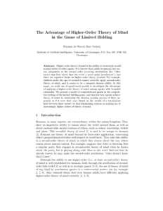 The Advantage of Higher-Order Theory of Mind in the Game of Limited Bidding Harmen de Weerd, Bart Verheij Institute of Artificial Intelligence, University of Groningen, P.O. Box 407, 9700 AK, Groningen