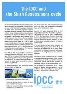The IPCC and the Sixth Assessment cycle The Intergovernmental Panel on Climate Change (IPCC) is the UN body for assessing the science related to climate change. It was set up in 1988 by the World Meteorological Organizat