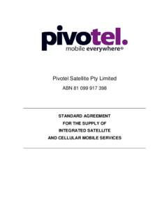 Pivotel Satellite Pty Limited ABNSTANDARD AGREEMENT FOR THE SUPPLY OF INTEGRATED SATELLITE