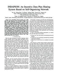 INDAPSON: An Incentive Data Plan Sharing System Based on Self-Organizing Network Tuo Yu∗ , Zilong Zhou∗ , Da Zhang∗ , Xinbing Wang∗ , Yunxin Liu† , Songwu Lu§ ∗ Dept. of Electronic Engineering, Shanghai Jiao