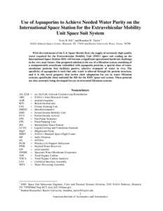 Use of Aquaporins to Achieve Needed Water Purity on the International Space Station for the Extravehicular Mobility Unit Space Suit System Terry R. Hill 1 and Brandon W. Taylor 2 NASA Johnson Space Center, Houston, TX, 7