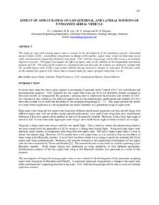 201  EFFECT OF ASPECT RATIOS ON LONGITUDINAL AND LATERAL MOTIONS OF UNMANNED AERIAL VEHICLE E. J. Abdullah, M. R. Ajir , M. T. Ahmad and M. N. Filipski,. Aerospace Engineering Department, Universiti Putra Malaysia, Serda