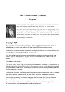 Odin – The Innovative ICO Platform Lightpaper In Germanic and Norse mythology, Odin is a widely revered god and associated with wisdom, healing, death, royalty, the gallows, knowledge, battle, sorcery, poetry, frenzy,