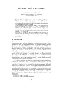 Electronic Passports in a Nutshell Wojciech Mostowski and Erik Poll Radboud University, Nijmegen, The Netherlands {woj,erikpoll}@cs.ru.nl  Abstract. This document tries to give concise, (semi)formal specifications