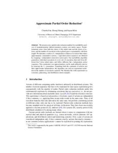Approximate Partial Order Reduction? Chuchu Fan, Zhenqi Huang, and Sayan Mitra University of Illinois at Urbana-Champaign, ECE Department {cfan10, zhuang25, mitras}@illinois.edu  Abstract. We present a new partial order