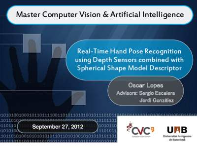 Master Computer Vision & Artificial Intelligence  Real-Time Hand Pose Recognition using Depth Sensors combined with Spherical Shape Model Descriptor Oscar Lopes