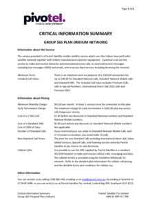 Page 1 of 2  CRITICAL INFORMATION SUMMARY GROUP $65 PLAN (IRIDIUM NETWORK) Information about the Service The service provided is a Pivotel Satellite mobile satellite service which uses the Iridium low earth orbit