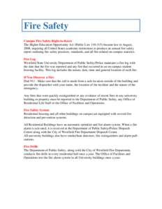 Fire Safety Campus Fire Safety Right-to-Know The Higher Education Opportunity Act (Public Lawbecame law in August, 2008, requiring all United States academic institutions to produce an annual fire safety report
