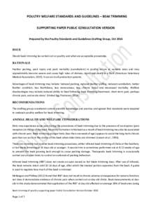 POULTRY WELFARE STANDARDS AND GUIDELINES – BEAK TRIMMING SUPPORTING PAPER PUBLIC CONSULTATION VERSION Prepared by the Poultry Standards and Guidelines Drafting Group, Oct 2016 ISSUE Should beak trimming be carried out