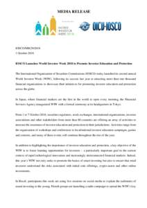 MEDIA RELEASE  IOSCO/MROctoberIOSCO Launches World Investor Week 2018 to Promote Investor Education and Protection