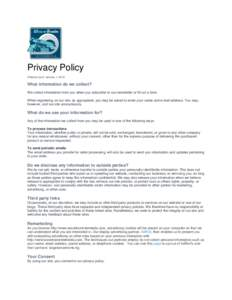 Privacy Policy Effective as of: January 1, 2015 What information do we collect? We collect information from you when you subscribe to our newsletter or fill out a form. When registering on our site, as appropriate, you m
