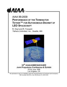 AIAAPERFORMANCE OF THE TERMINATOR TETHERª FOR AUTONOMOUS DEORBIT OF LEO SPACECRAFT R. Hoyt and R. Forward Tethers Unlimited, Inc., Seattle, WA