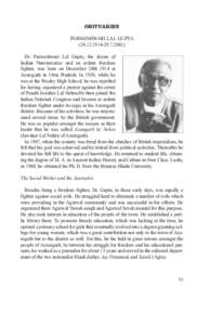 OBITUARIES PARMESHWARI LAL GUPTADr. Parmeshwari Lal Gupta, the doyen of Indian Numismatics and an ardent freedom fighter, was born on December 24th 1914 at