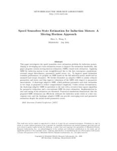 MITSUBISHI ELECTRIC RESEARCH LABORATORIES http://www.merl.com Speed Sensorless State Estimation for Induction Motors: A Moving Horizon Approach Zhou, L.; Wang, Y.