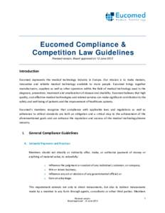 Eucomed Compliance & Competition Law Guidelines Revised version, Board approved on 12 June 2012 Introduction Eucomed represents the medical technology industry in Europe. Our mission is to make modern,