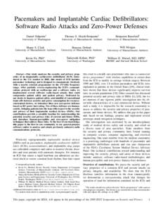 Pacemakers and Implantable Cardiac Defibrillators: Software Radio Attacks and Zero-Power Defenses Daniel Halperin† Thomas S. Heydt-Benjamin†