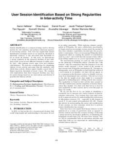User Session Identification Based on Strong Regularities in Inter-activity Time Aaron Halfaker1 Oliver Keyes1 Daniel Kluver2 Jacob Thebault-Spieker2 Tien Nguyen2 Kenneth Shores2 Anuradha Uduwage2 Morten Warncke-Wang2 1