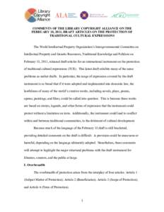 COMMENTS OF THE LIBRARY COPYRIGHT ALLIANCE ON THE FEBRUARY 18, 2011, DRAFT ARTICLES ON THE PROTECTION OF TRADITIONAL CULTURAL EXPRESSIONS The World Intellectual Property Organization's Intergovernmental Committee on In