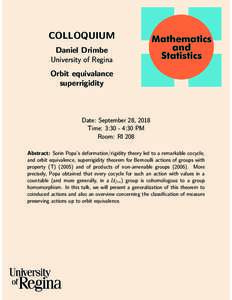 COLLOQUIUM Daniel Drimbe University of Regina Orbit equivalance superrigidity