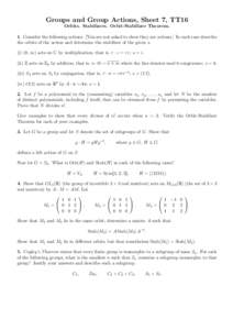 Groups and Group Actions, Sheet 7, TT16 Orbits. Stabilizers. Orbit-Stabilizer Theorem. 1. Consider the following actions. [You are not asked to show they are actions.] In each case describe the orbits of the action and d