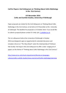 Call for Papers: 2nd Colloquium on Thinking About Celtic Mythology in the 21st Century 8-9 November 2014 Celtic and Scottish Studies, University of Edinburgh  Paper proposals are invited for the 2nd Colloquium on Thinkin