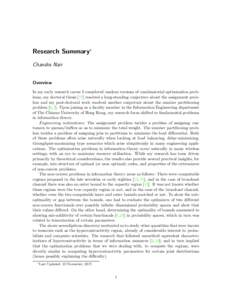 Research Summary∗ Chandra Nair Overview In my early research career I considered random versions of combinatorial optimization problems; my doctoral thesis [17] resolved a long-standing conjecture about the assignment