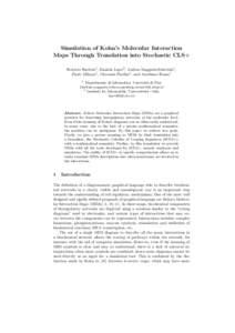 Simulation of Kohn's Molecular Interaction Maps Through Translation into Stochastic CLS+ Roberto Barbuti1 , Daniela Lepri2 , Andrea Maggiolo-Schettini1 , Paolo Milazzo1 , Giovanni Pardini1 , and Aureliano Rama1 1 Dipar