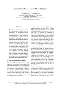 Latent Domain Phrase-based Models for Adaptation Hoang Cuong and Khalil Sima'an Institute for Logic, Language and Computation University of Amsterdam Science Park 107, 1098 XG Amsterdam, The Netherlands {c.hoang,k.sima