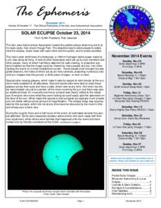 The Ephemeris November 2014 Volume 25 Number 11 - The Official Publication of the San Jose Astronomical Association SOLAR ECLIPSE October 23, 2014 From SJAA President, Rob Jaworski