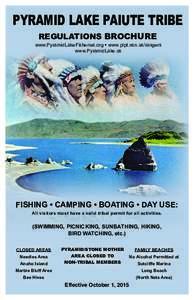 PYRAMID LAKE PAIUTE TRIBE REGULATIONS BROCHURE www.PyramidLakeFisheries.org • www.plpt.nsn.us/rangers www.PyramidLake.us  FISHING • CAMPING • BOATING • DAY USE:
