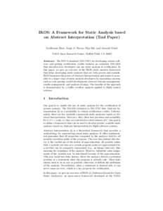 IKOS: A Framework for Static Analysis based on Abstract Interpretation (Tool Paper) Guillaume Brat, Jorge A. Navas, Nija Shi, and Arnaud Venet NASA Ames Research Center, Moffett Field, CAAbstract. The RTCA standar