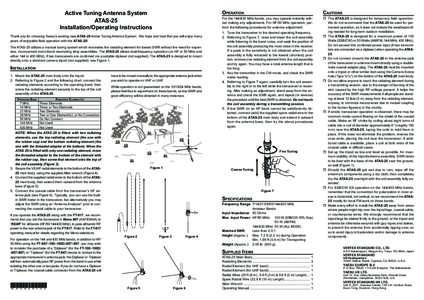 Active Tuning Antenna System ATAS-25 Installation/Operating Instructions Thank you for choosing Yaesu's exciting new ATAS-25 Active Tuning Antenna System. We hope and trust that you will enjoy many years of enjoyable f
