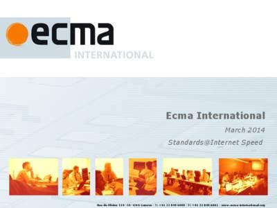 Ecma International June 2018 Standards@Internet Speed Rue du Rhône 114- CH-1204 Geneva - T: +F: +www.ecma-international.org