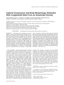 AMERICAN JOURNAL OF PHYSICAL ANTHROPOLOGY 000:000–Cultural Consonance and Body Morphology: Estimates With Longitudinal Data From an Amazonian Society Victoria Reyes-Garcı´a,1,2* Clarence C. Gravlee,3 Thom