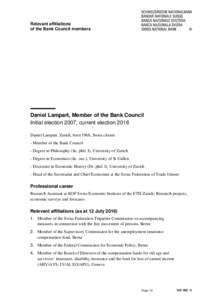 Relevant affiliations of the Bank Council members Daniel Lampart, Member of the Bank Council Initial election 2007, current election 2016 Daniel Lampart, Zurich, born 1968, Swiss citizen