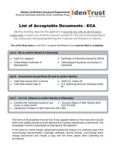 Identity Verification Document Requirements External Certificate Authority (ECA) Certificate Policy List of Acceptable Documents - ECA Identity proofing requires the applicant to provide two official identification crede
