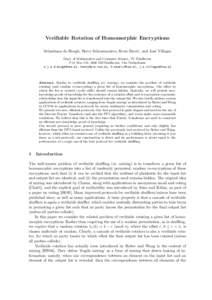 Verifiable Rotation of Homomorphic Encryptions ˇ Sebastiaan de Hoogh, Berry Schoenmakers, Boris Skori´ c, and Jos´e Villegas Dept. of Mathematics and Computer Science, TU Eindhoven P.O. Box 513, 5600 MB Eindhoven, The