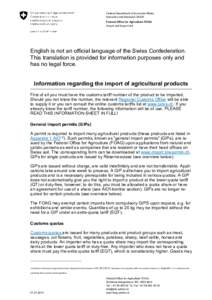 Federal Department of Economic Affairs, Education and Research EAER Federal Office for Agriculture FOAG Import and Export Unit  English is not an official language of the Swiss Confederation.