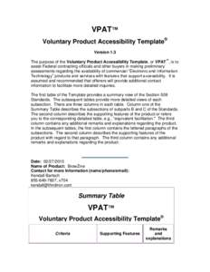 VPAT™ Voluntary Product Accessibility Template® Version 1.3 The purpose of the Voluntary Product Accessibility Template, or VPAT™, is to assist Federal contracting officials and other buyers in making preliminary as