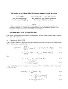 Derivation of the Hierarchical EM algorithm for Dynamic Textures Antoni B. Chan Dept. of Computer Science City University of Hong Kong  Emanuele Coviello