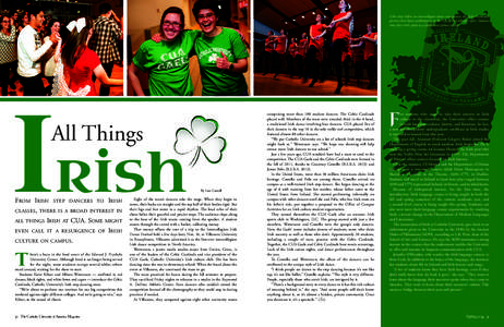 A few days before an intercollegiate dance competition, the Celtic Cardinals preview their dance performances at the Pryz (photos left and right). Students show their Irish spirit at a Gaels event (photo center). All Thi
