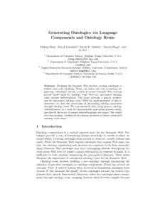Generating Ontologies via Language Components and Ontology Reuse Yihong Ding1 , Deryle Lonsdale2 , David W. Embley1 , Martin Hepp3 , and Li Xu4 1