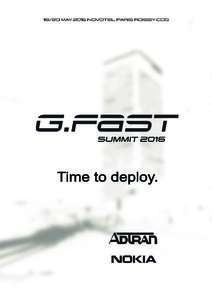 WEDNESDAY 18 MAYG.FAST TUTORIALSWELCOME, REGISTRATION AND COFFEE  An Introduction to G.fast in Depth