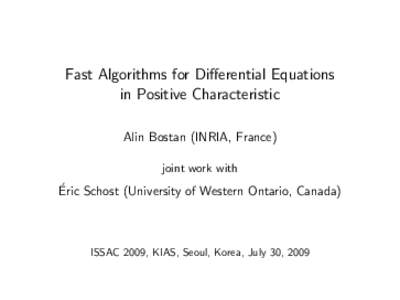 Fast Algorithms for Differential Equations in Positive Characteristic Alin Bostan (INRIA, France) joint work with  ´ Schost (University of Western Ontario, Canada)