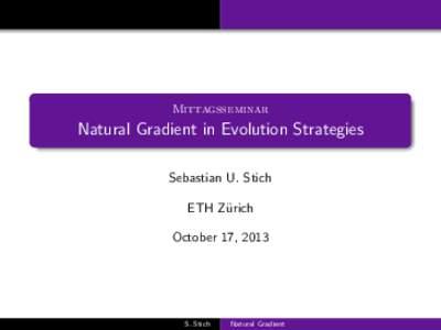 Mittagsseminar  Natural Gradient in Evolution Strategies Sebastian U. Stich ETH Z¨ urich