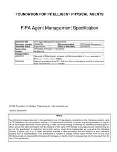 FOUNDATION FOR INTELLIGENT PHYSICAL AGENTS  FIPA Agent Management Specification Document title Document number Document status